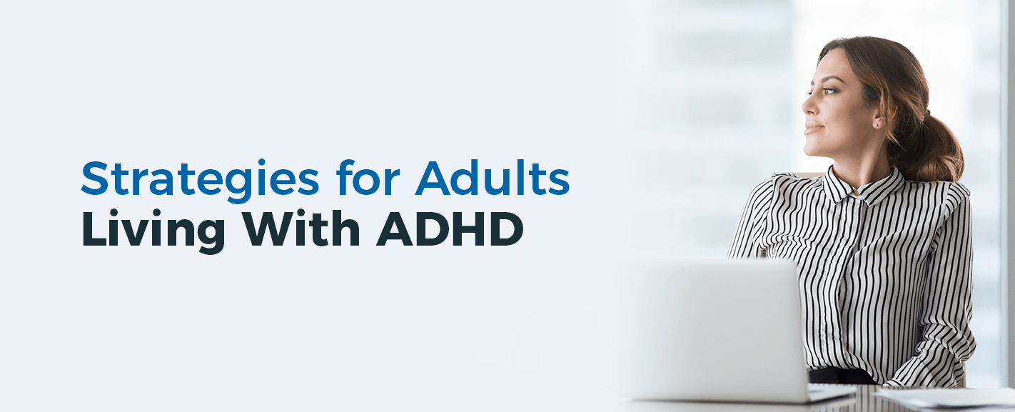 Strategies for Adults Living With ADHD