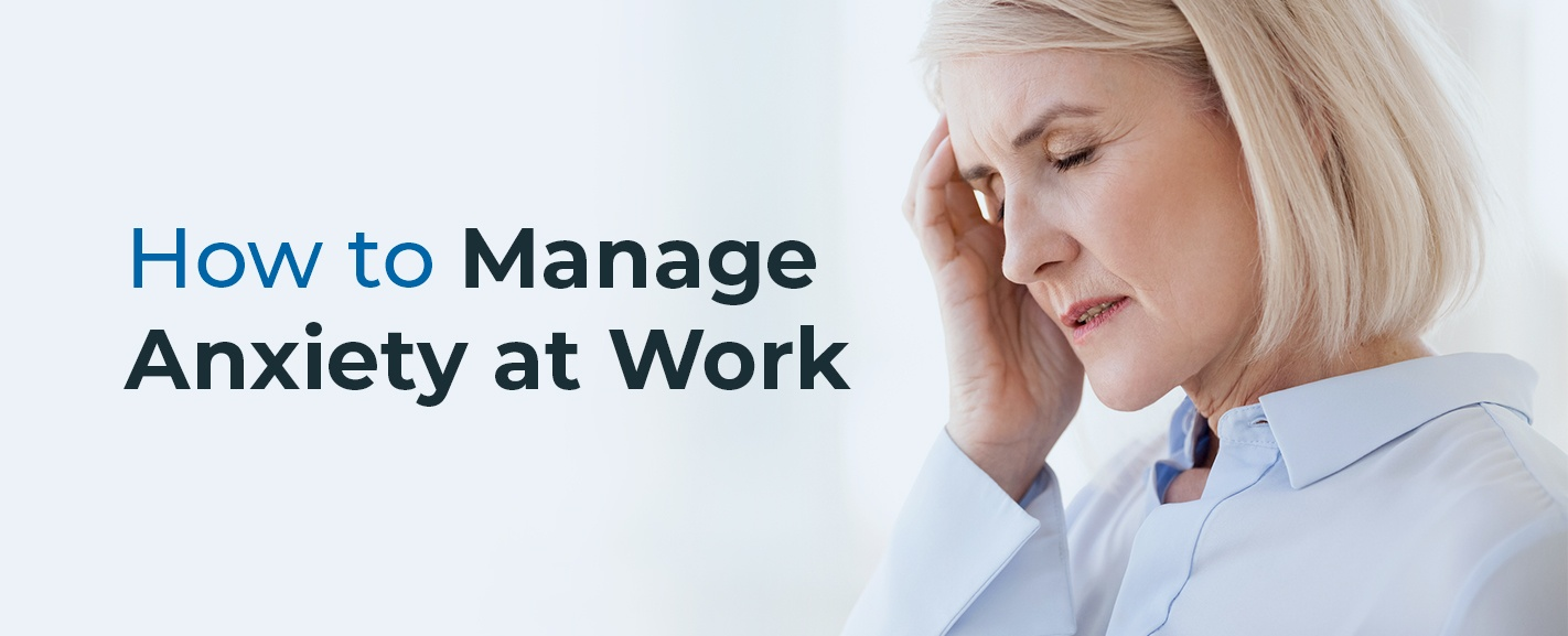 How to Manage Anxiety at Work